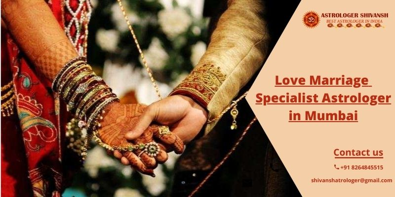 love marriage specialist astrologer in mumbai